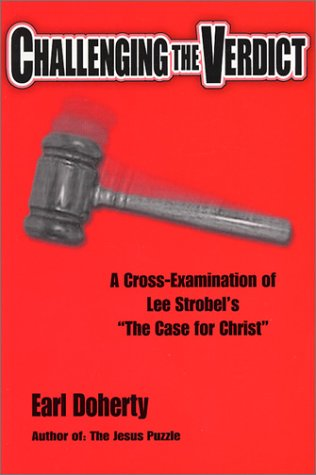 "Challenging the Verdict: A Cross-Examination of Lee Strobel's ""The Case for Christ"""
