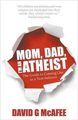 Mom, Dad, I'm an Atheist – The Guide to Coming Out as a Non-Believer