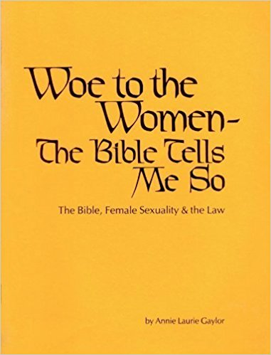 Woe to the Women – The Bible Tells me So
